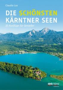 """""""Die schönsten Kärntner Seen - 33 Ausflüge für Genießer""""."""