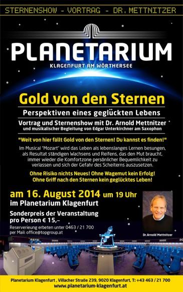 Gold von den Sternen Perspektiven eines geglückten Lebens.  Vortrag und Sternenshow mit Dr. Arnold Mettnitzer und musikalischer Begleitung von Edgar Unterkirchner am Saxophon im Planetarium Klagenfurt
